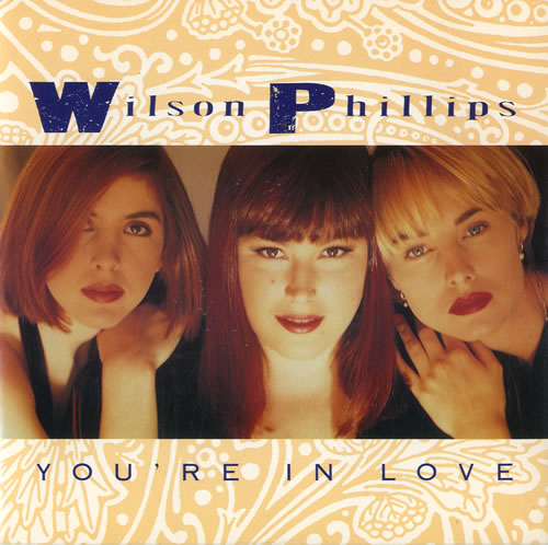 "Wilson Phillips You're In Love 7"" vinyl single (7 inch record) UK WPH07YO99317"