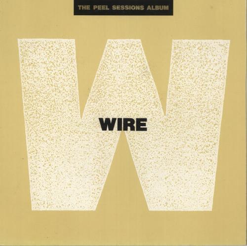 Wire The Peel Sessions Album - EX vinyl LP album (LP record) UK WIRLPTH734477