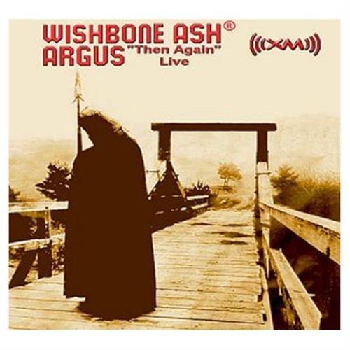 Wishbone Ash Argus 'Then Again' Live CD album (CDLP) UK WSHCDAR452279