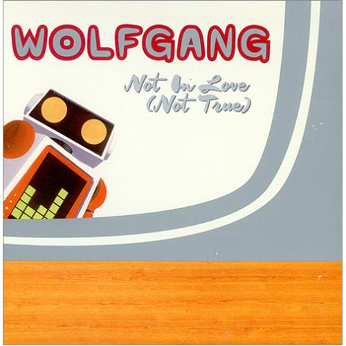 """Wolfgang Not In Love (Not True) 7"""" vinyl single (7 inch record) US WBY07NO415867"""