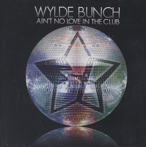 Wylde Bunch Ain't No Love In The Club CD-R acetate US WYBCRAI436819