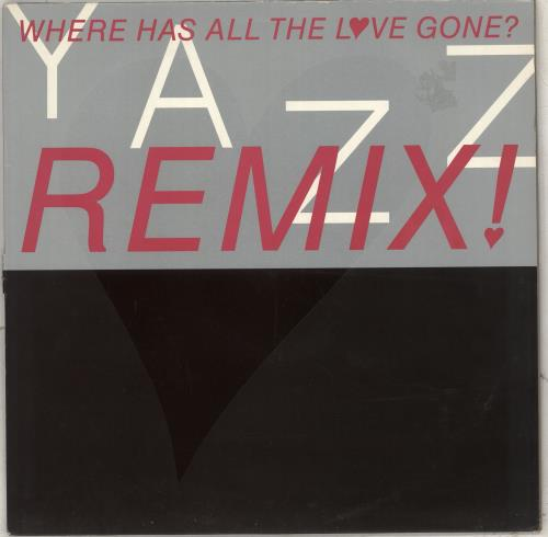 "Yazz Where Has All The Love Gone? - Remix 12"" vinyl single (12 inch record / Maxi-single) UK YZZ12WH711859"