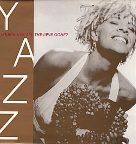 "Yazz Where Has All The Love Gone? 12"" vinyl single (12 inch record / Maxi-single) UK YZZ12WH281343"
