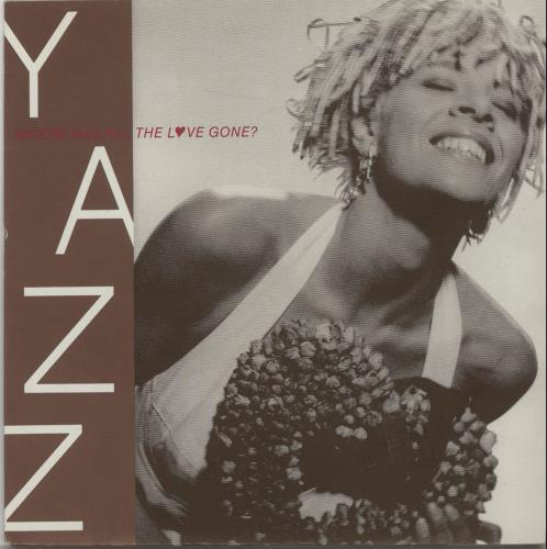 "Yazz Where Has All The Love Gone? 7"" vinyl single (7 inch record) UK YZZ07WH665286"